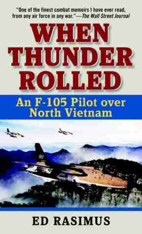"""When Thunder Rolled"" – Another Great Book on the Air War over Vietnam"